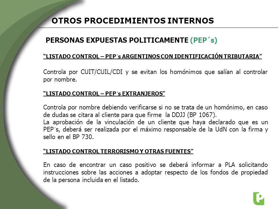 PERSONAS EXPUESTAS POLITICAMENTE (PEP´s) OTROS PROCEDIMIENTOS INTERNOS LISTADO CONTROL – PEP´s ARGENTINOS CON IDENTIFICACIÓN TRIBUTARIA Controla por C