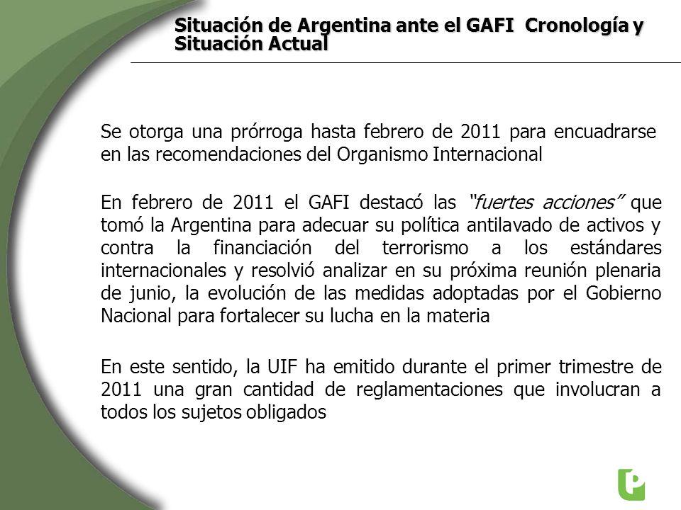 Se otorga una prórroga hasta febrero de 2011 para encuadrarse en las recomendaciones del Organismo Internacional En febrero de 2011 el GAFI destacó la