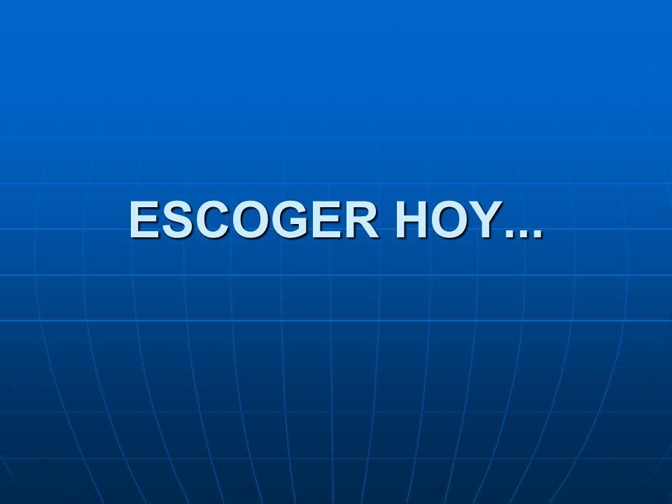 ESCOGER HOY...