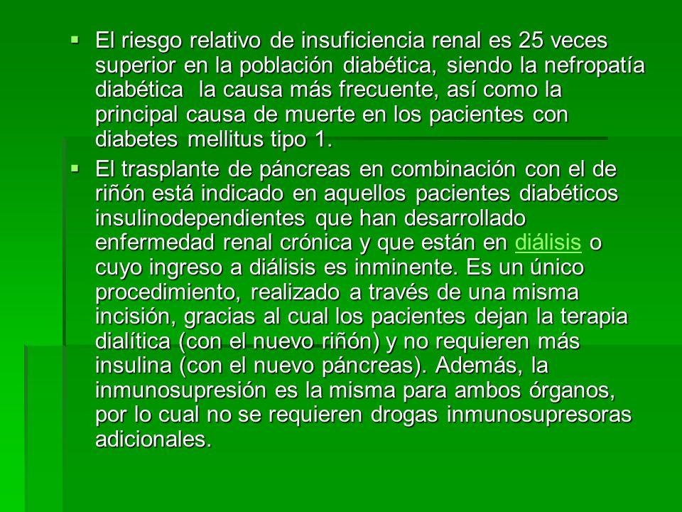 El riesgo relativo de insuficiencia renal es 25 veces superior en la población diabética, siendo la nefropatía diabética la causa más frecuente, así c