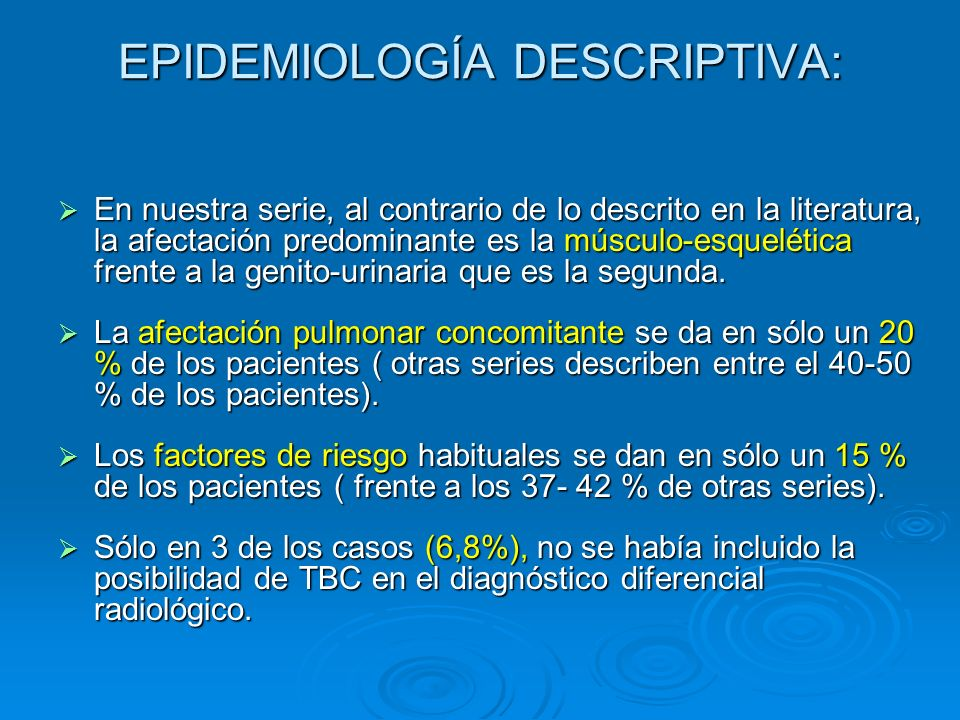 EPIDEMIOLOGÍA DESCRIPTIVA: En nuestra serie, al contrario de lo descrito en la literatura, la afectación predominante es la músculo-esquelética frente