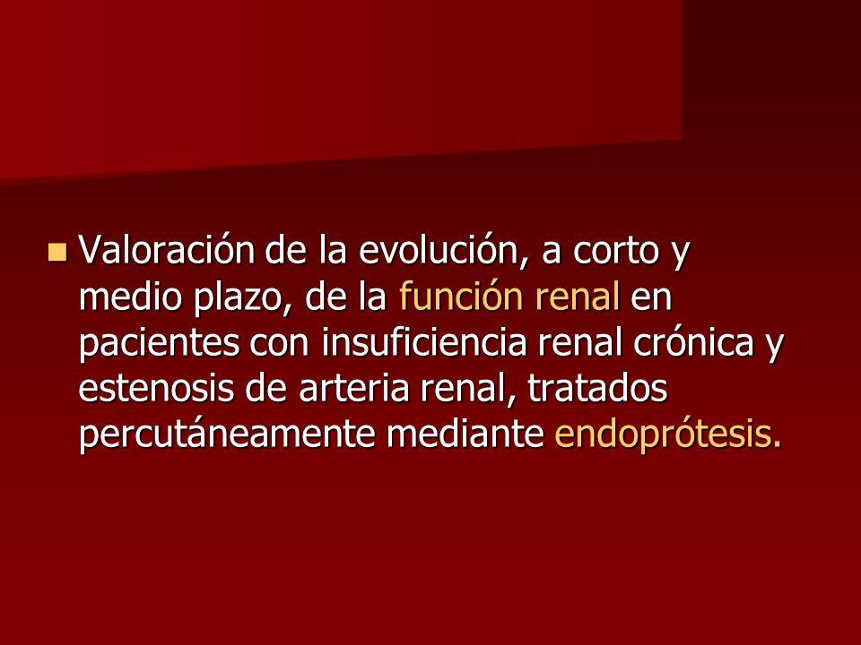 Valoración de la evolución, a corto y medio plazo, de la función renal en pacientes con insuficiencia renal crónica y estenosis de arteria renal, trat