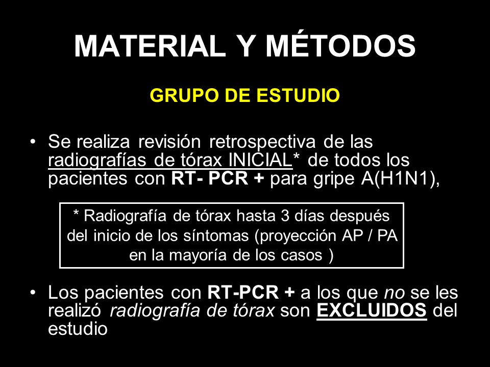 MATERIAL Y MÉTODOS GRUPO DE ESTUDIO Se realiza revisión retrospectiva de las radiografías de tórax INICIAL* de todos los pacientes con RT- PCR + para