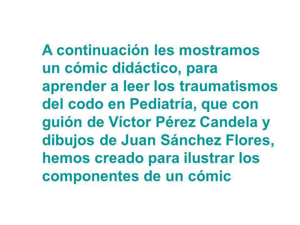 A continuación les mostramos un cómic didáctico, para aprender a leer los traumatismos del codo en Pediatría, que con guión de Víctor Pérez Candela y