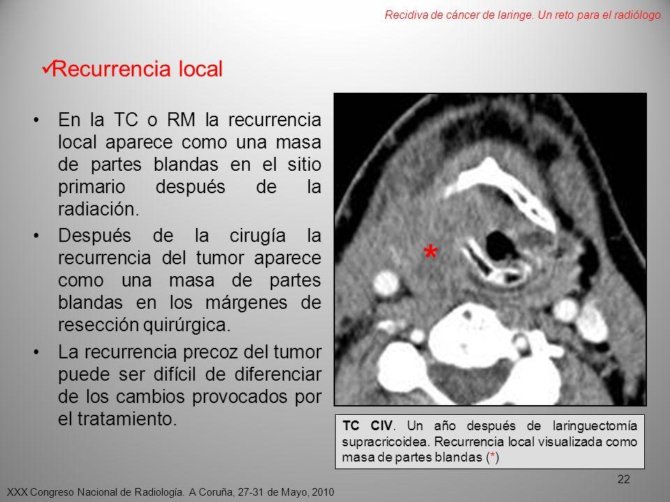 Recurrencia local En la TC o RM la recurrencia local aparece como una masa de partes blandas en el sitio primario después de la radiación.