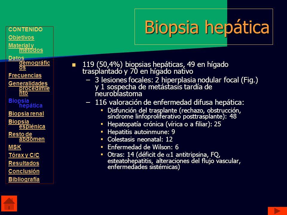 Biopsia hepática 119 (50,4%) biopsias hepáticas, 49 en hígado trasplantado y 70 en hígado nativo 119 (50,4%) biopsias hepáticas, 49 en hígado trasplan