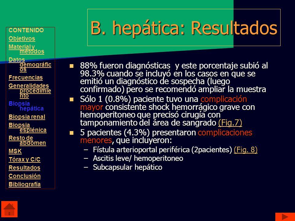 B. hepática: Resultados 88% fueron diagnósticas y este porcentaje subió al 98.3% cuando se incluyó en los casos en que se emitió un diagnóstico de sos