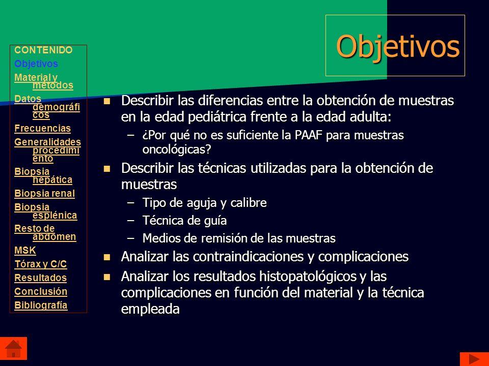 Objetivos Describir las diferencias entre la obtención de muestras en la edad pediátrica frente a la edad adulta: Describir las diferencias entre la o