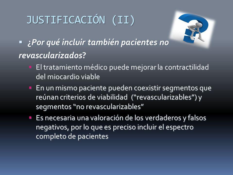 JUSTIFICACIÓN (II) ¿Por qué incluir también pacientes no ¿Por qué incluir también pacientes no revascularizados? El tratamiento médico puede mejorar l