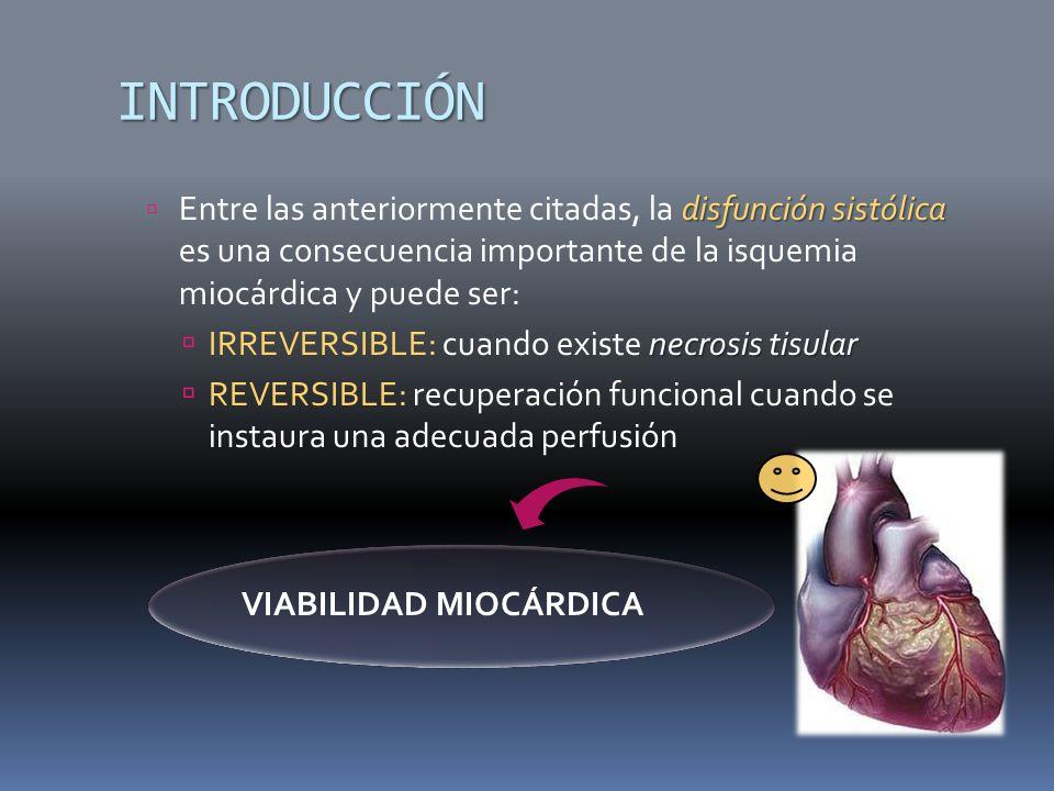 INTRODUCCIÓN disfunción sistólica Entre las anteriormente citadas, la disfunción sistólica es una consecuencia importante de la isquemia miocárdica y
