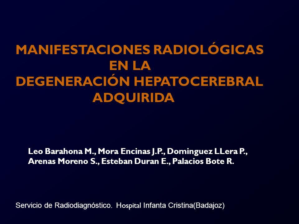 OBJETIVOS Revisar la fisiopatología, clínica y diagnóstico de la Degeneración Hepatocerebral Adquirida (DHCA) Establecer el diagnóstico diferencial de esta entidad.