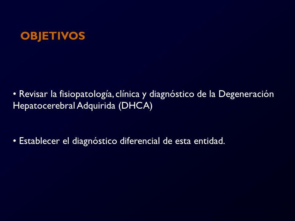 REVISIÓN DEL TEMA La degeneración Hepatocerebral Adquirida (DHCA) es un Síndrome neurológico raro e irreversible caracterizado por Parkinsonismo, ataxia y otras alteraciones del movimiento, que ocurre en pacientes con varias formas de enfermedad hepática crónica, especialmente en aquellas con shunt portositémico.