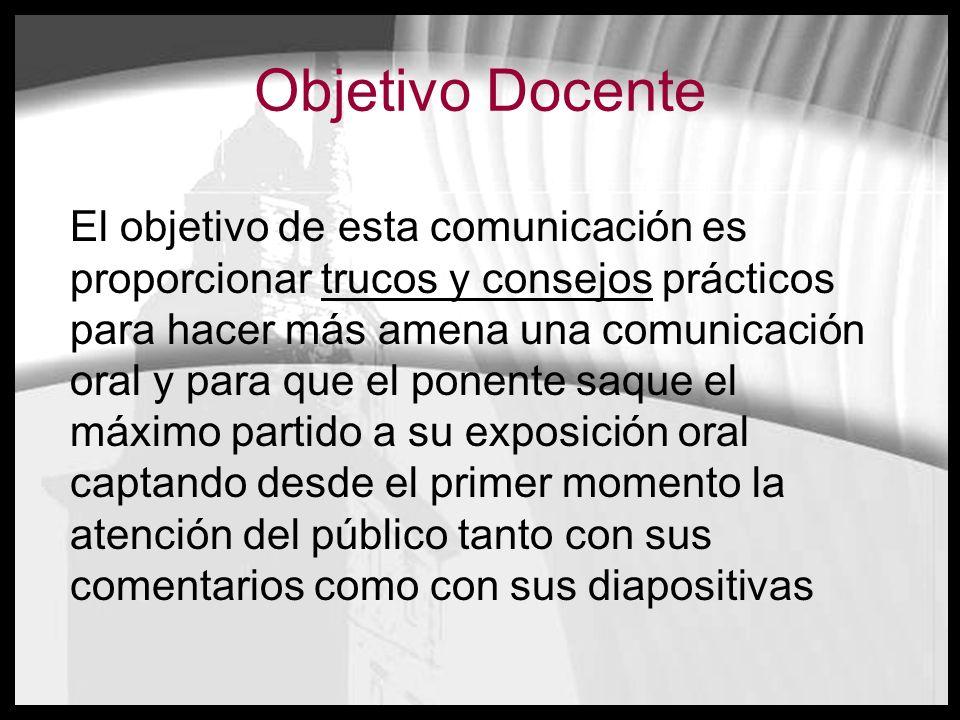 El objetivo de esta comunicación es proporcionar trucos y consejos prácticos para hacer más amena una comunicación oral y para que el ponente saque el