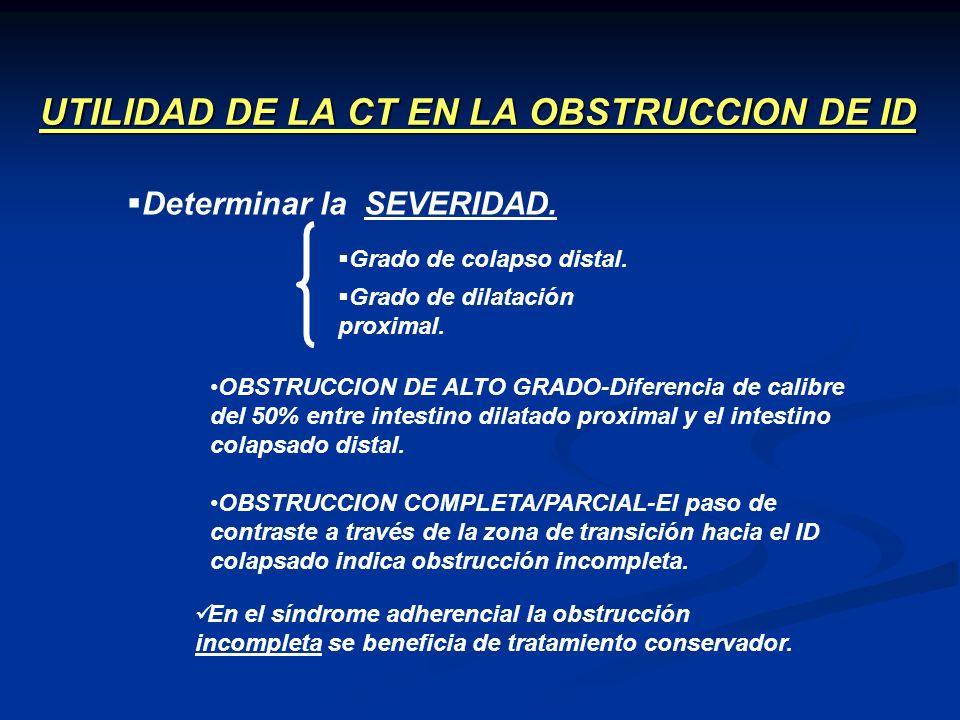UTILIDAD DE LA CT EN LA OBSTRUCCION DE ID Determinar la SEVERIDAD. OBSTRUCCION COMPLETA/PARCIAL-El paso de contraste a través de la zona de transición