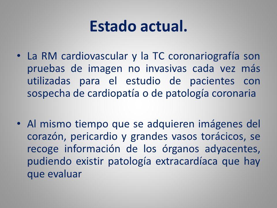 Estado actual. La RM cardiovascular y la TC coronariografía son pruebas de imagen no invasivas cada vez más utilizadas para el estudio de pacientes co