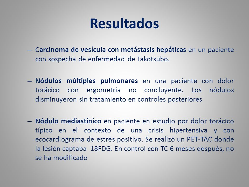 Resultados – Carcinoma de vesícula con metástasis hepáticas en un paciente con sospecha de enfermedad de Takotsubo. – Nódulos múltiples pulmonares en