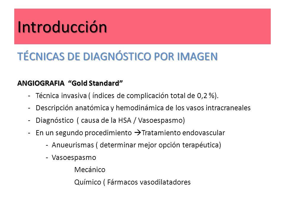 Introducción TÉCNICAS DE DIAGNÓSTICO POR IMAGEN ANGIOGRAFIA Gold Standard - Técnica invasiva ( índices de complicación total de 0,2 %). - Descripción