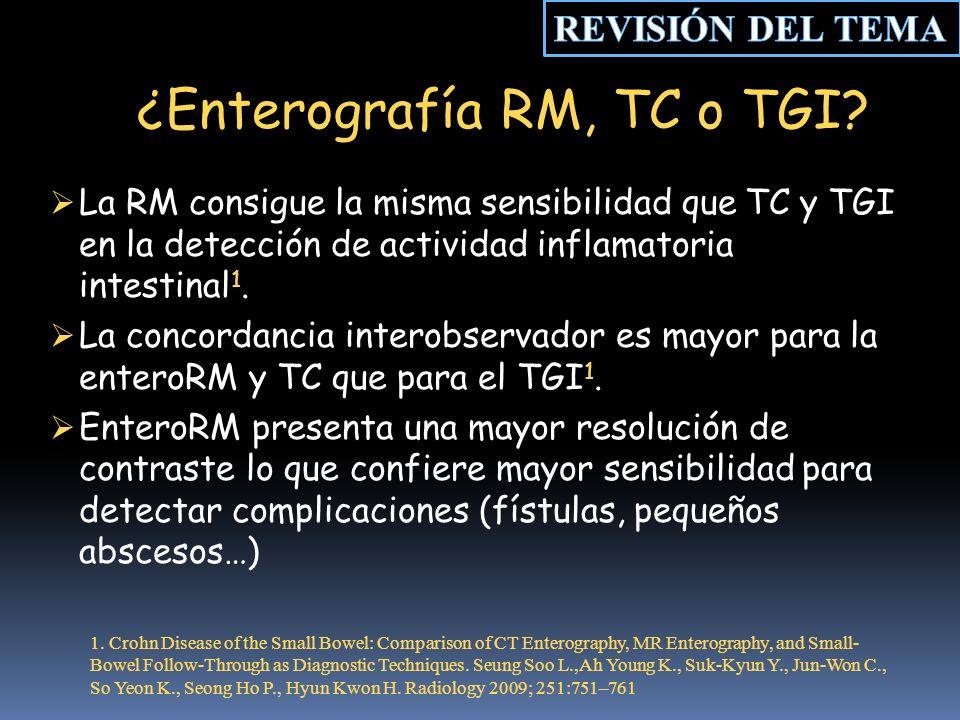 ¿Enterografía RM, TC o TGI.