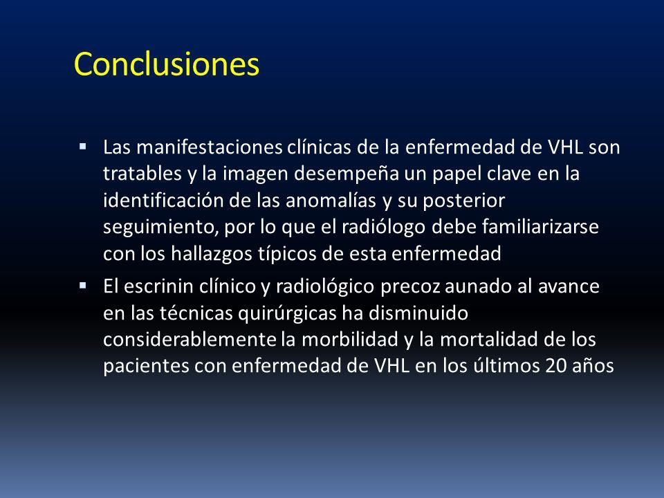 Conclusiones Las manifestaciones clínicas de la enfermedad de VHL son tratables y la imagen desempeña un papel clave en la identificación de las anoma