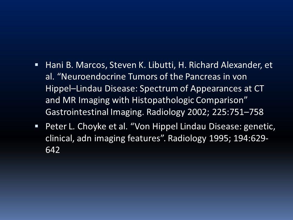 Hani B. Marcos, Steven K. Libutti, H. Richard Alexander, et al. Neuroendocrine Tumors of the Pancreas in von Hippel–Lindau Disease: Spectrum of Appear