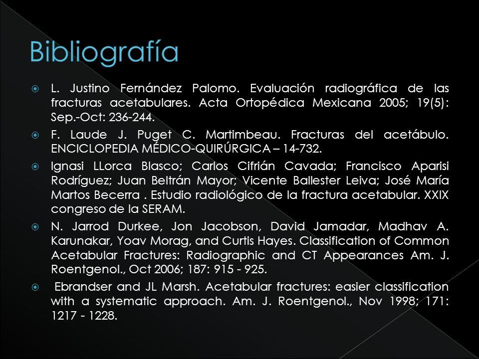 L. Justino Fernández Palomo. Evaluación radiográfica de las fracturas acetabulares. Acta Ortopédica Mexicana 2005; 19(5): Sep.-Oct: 236-244. F. Laude