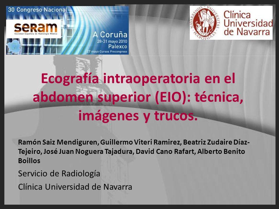 Ecografía intraoperatoria en el abdomen superior (EIO): técnica, imágenes y trucos. Ramón Saiz Mendiguren, Guillermo Viteri Ramirez, Beatriz Zudaire D
