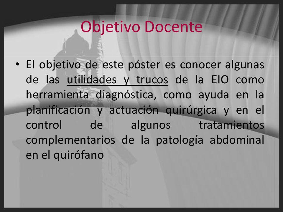 Objetivo Docente El objetivo de este póster es conocer algunas de las utilidades y trucos de la EIO como herramienta diagnóstica, como ayuda en la pla