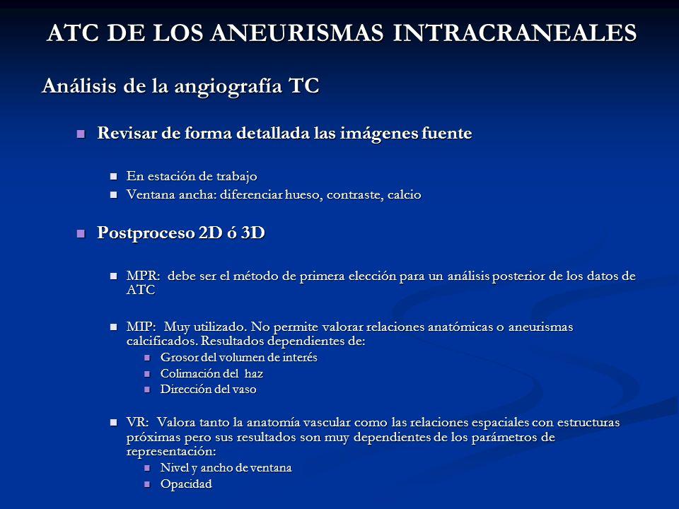 ATC DE LOS ANEURISMAS INTRACRANEALES Análisis de la angiografía TC Revisar de forma detallada las imágenes fuente Revisar de forma detallada las imáge