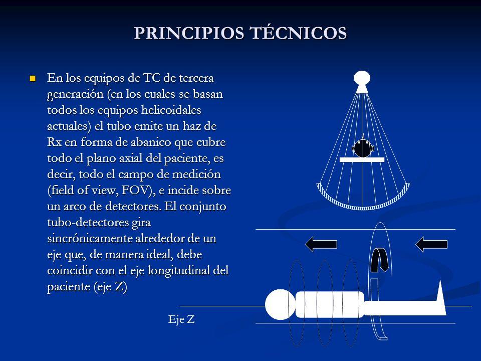 PRINCIPIOS TÉCNICOS En los equipos de TC de tercera generación (en los cuales se basan todos los equipos helicoidales actuales) el tubo emite un haz d