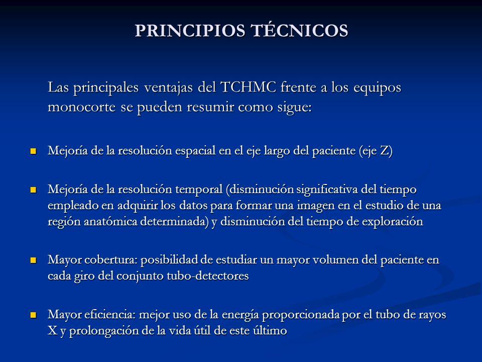 PRINCIPIOS TÉCNICOS Las principales ventajas del TCHMC frente a los equipos monocorte se pueden resumir como sigue: Mejoría de la resolución espacial