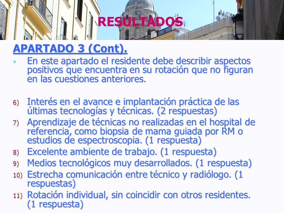 RESULTADOS APARTADO 3 (Cont). En este apartado el residente debe describir aspectos positivos que encuentra en su rotación que no figuran en las cuest