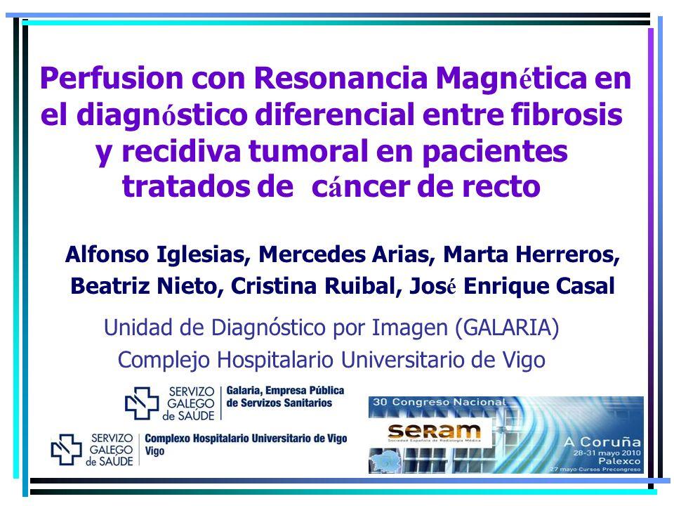 Perfusion con Resonancia Magn é tica en el diagn ó stico diferencial entre fibrosis y recidiva tumoral en pacientes tratados de c á ncer de recto Alfo