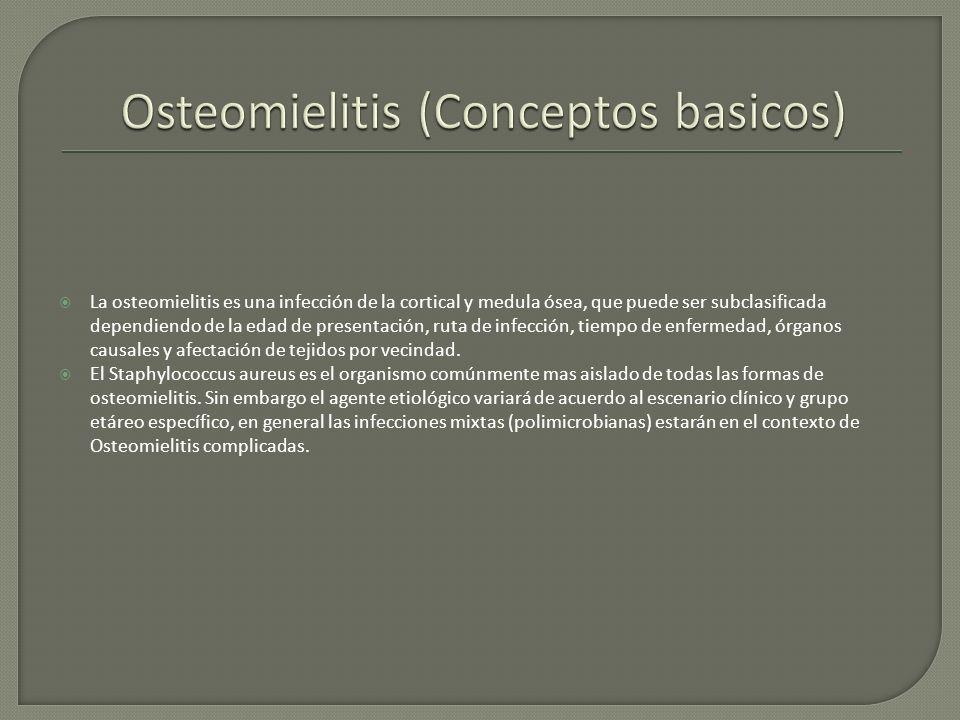 La osteomielitis es una infección de la cortical y medula ósea, que puede ser subclasificada dependiendo de la edad de presentación, ruta de infección