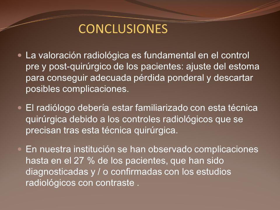 La valoración radiológica es fundamental en el control pre y post-quirúrgico de los pacientes: ajuste del estoma para conseguir adecuada pérdida ponde