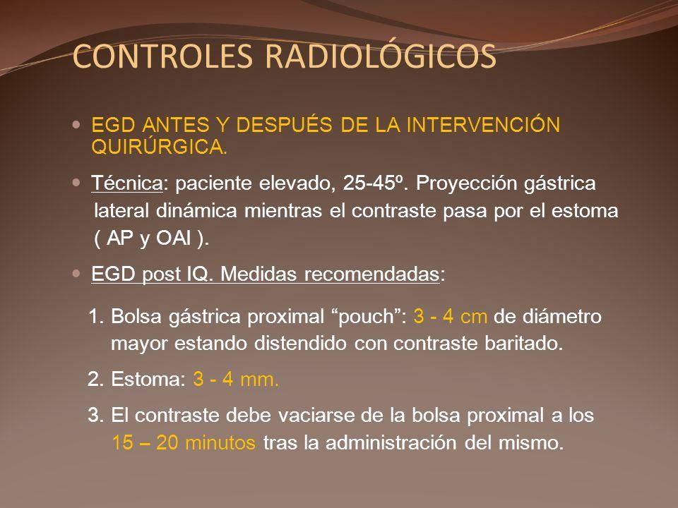 CONTROLES RADIOLÓGICOS EGD ANTES Y DESPUÉS DE LA INTERVENCIÓN QUIRÚRGICA. Técnica: paciente elevado, 25-45º. Proyección gástrica lateral dinámica mien