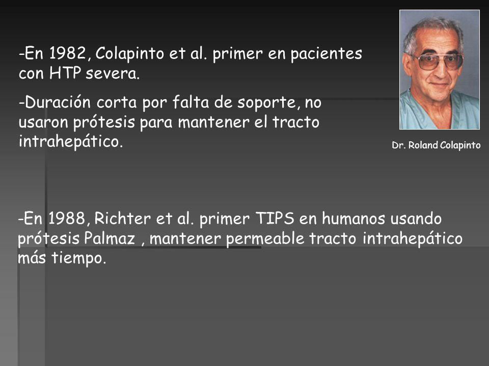 -En 1982, Colapinto et al. primer en pacientes con HTP severa. -Duración corta por falta de soporte, no usaron prótesis para mantener el tracto intrah