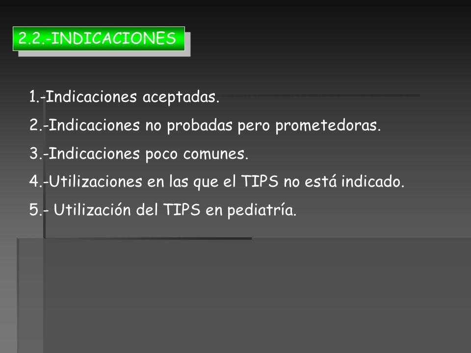 2.2.-INDICACIONES 1.-Indicaciones aceptadas. 2.-Indicaciones no probadas pero prometedoras. 3.-Indicaciones poco comunes. 4.-Utilizaciones en las que