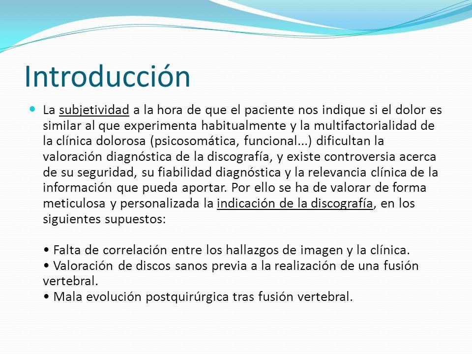 Técnica Para la realización de la discografía colocamos al paciente en decúbito lateral izquierdo, bajo una leve sedación i.v.