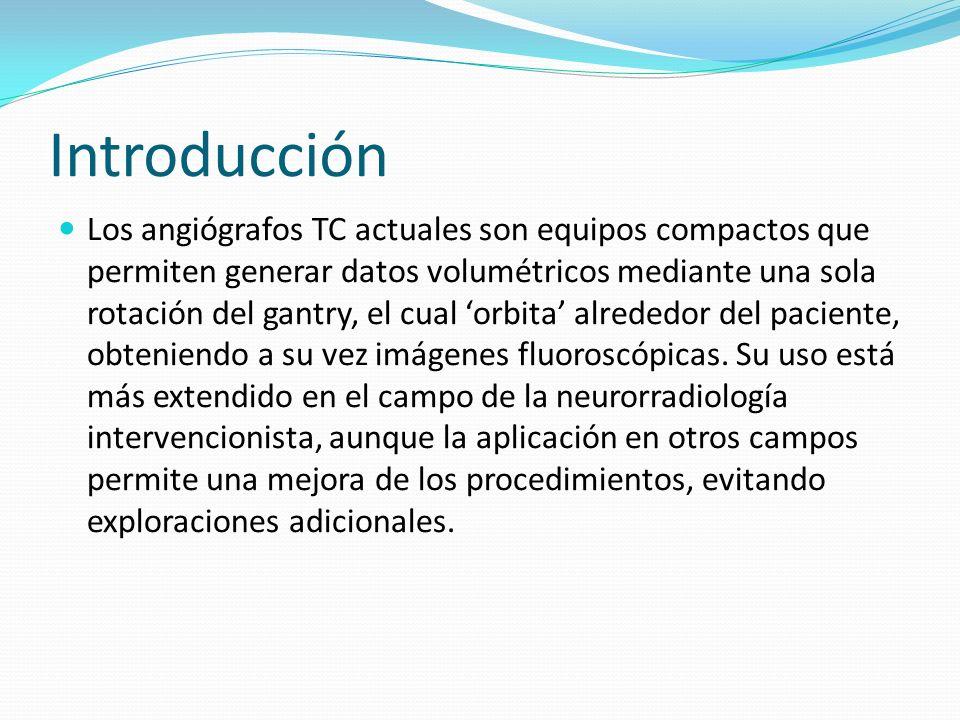 Introducción Los angiógrafos TC actuales son equipos compactos que permiten generar datos volumétricos mediante una sola rotación del gantry, el cual