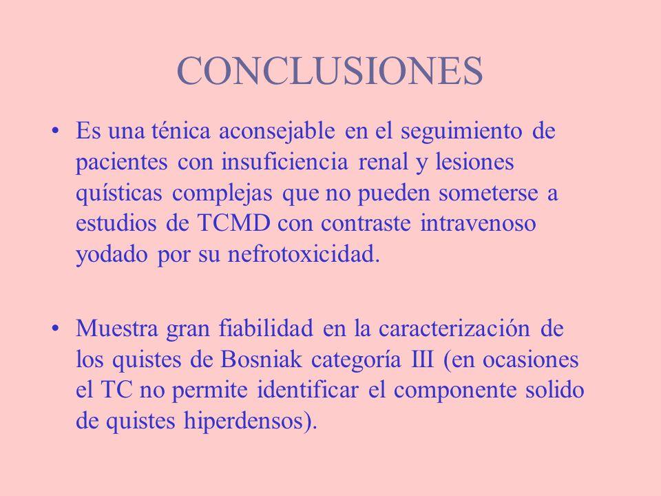 CONCLUSIONES Es una ténica aconsejable en el seguimiento de pacientes con insuficiencia renal y lesiones quísticas complejas que no pueden someterse a