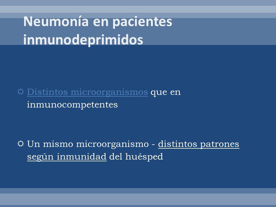 Distintos microorganismos que en inmunocompetentes Un mismo microorganismo - distintos patrones según inmunidad del huésped