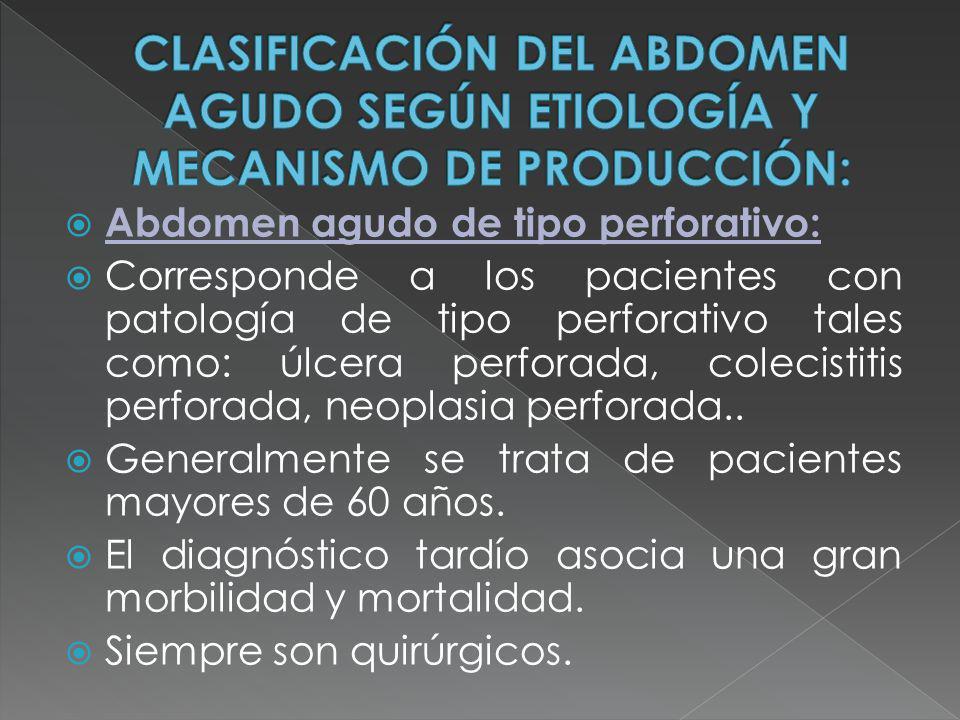 Abdomen agudo de tipo perforativo: Corresponde a los pacientes con patología de tipo perforativo tales como: úlcera perforada, colecistitis perforada,