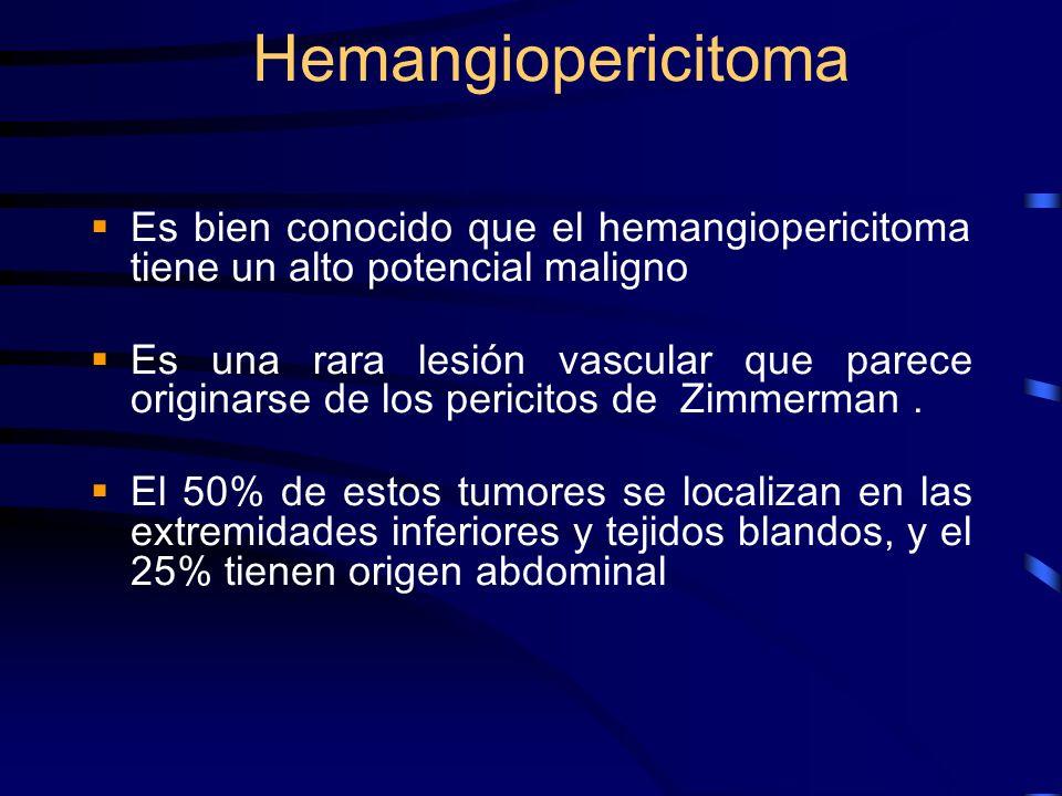 Hemangiopericitoma Es bien conocido que el hemangiopericitoma tiene un alto potencial maligno Es una rara lesión vascular que parece originarse de los