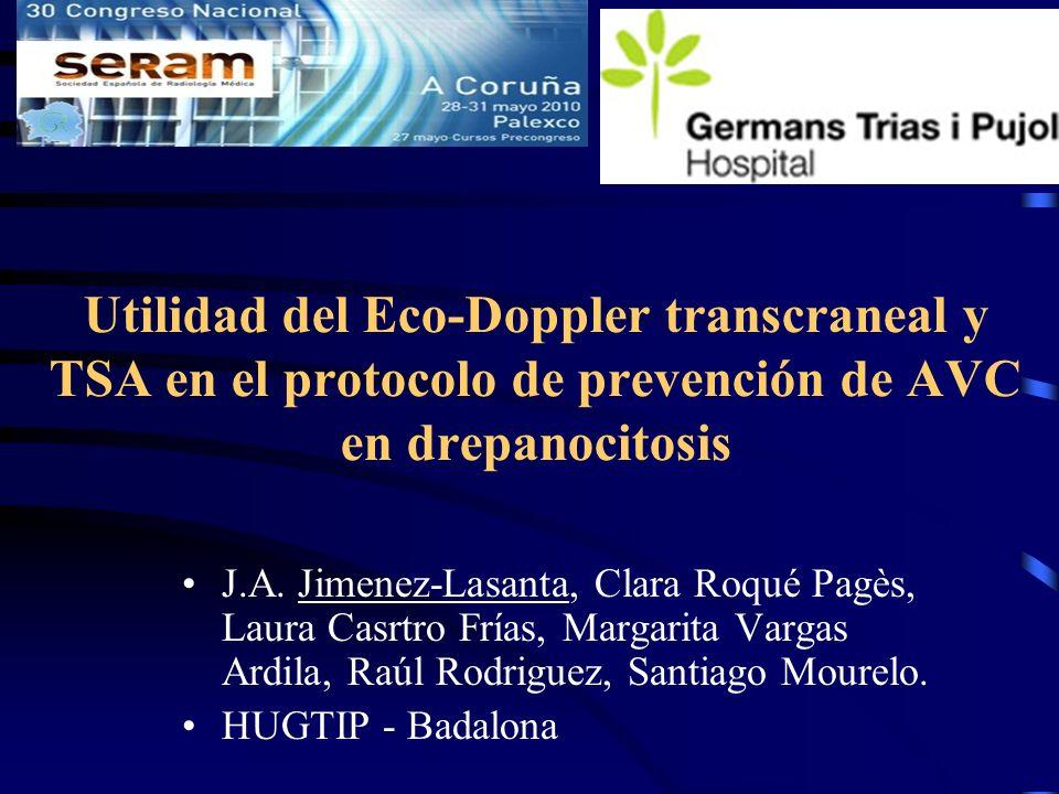 Utilidad del Eco-Doppler transcraneal y TSA en el protocolo de prevención de AVC en drepanocitosis J.A.