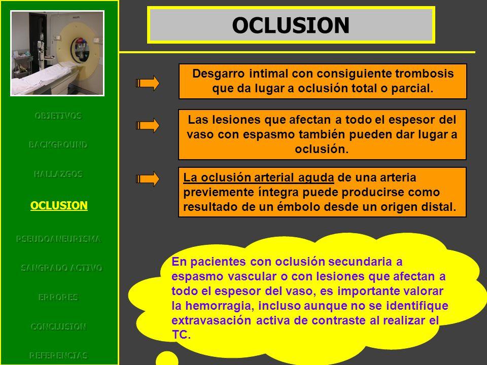 OCLUSION Desgarro intimal con consiguiente trombosis que da lugar a oclusión total o parcial. Las lesiones que afectan a todo el espesor del vaso con