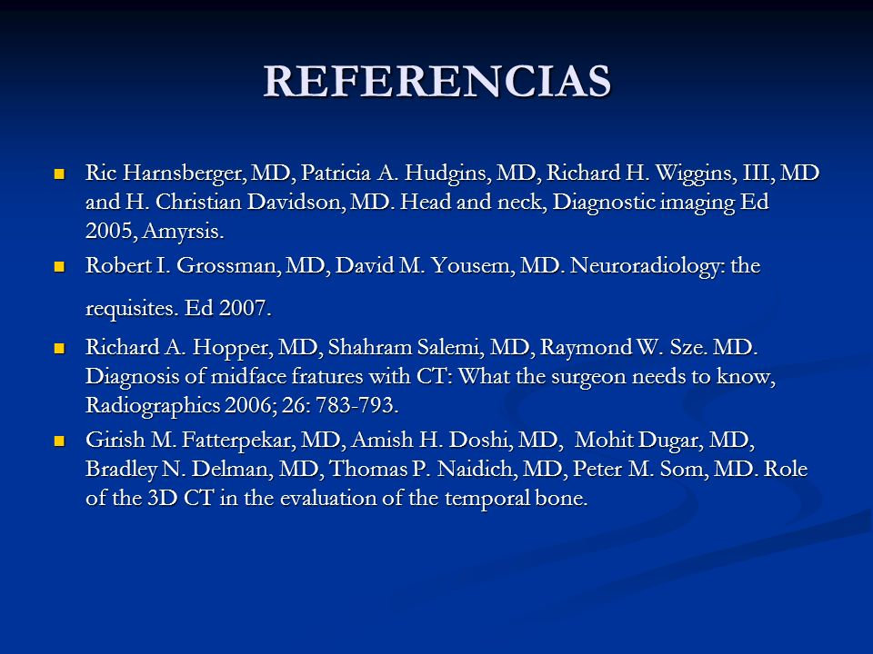 REFERENCIAS Ric Harnsberger, MD, Patricia A. Hudgins, MD, Richard H.
