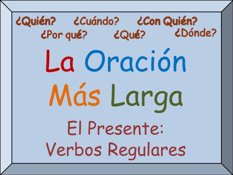 La Oración Más Larga Explicación de la Actividad El objetivo es de escribe una oración a partir del verbo.