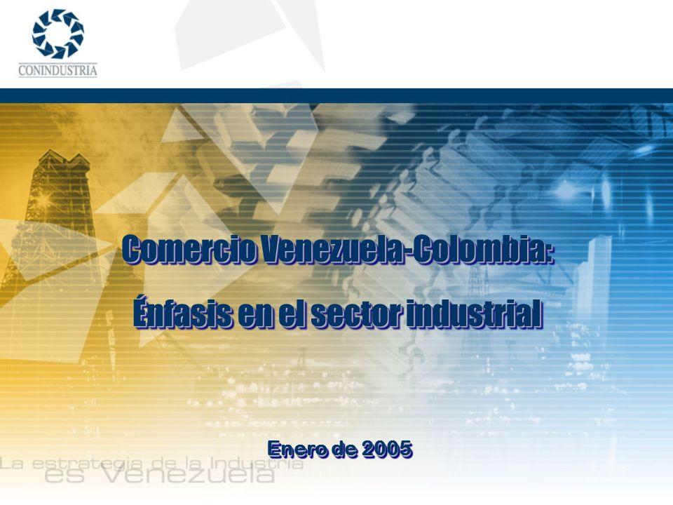 Enero de 2005 Comercio Venezuela-Colombia: Énfasis en el sector industrial Comercio Venezuela-Colombia: Énfasis en el sector industrial