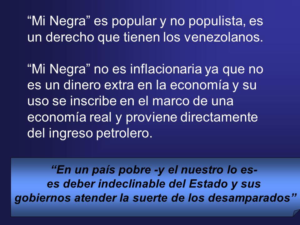 Mi Negra es popular y no populista, es un derecho que tienen los venezolanos. Mi Negra no es inflacionaria ya que no es un dinero extra en la economía