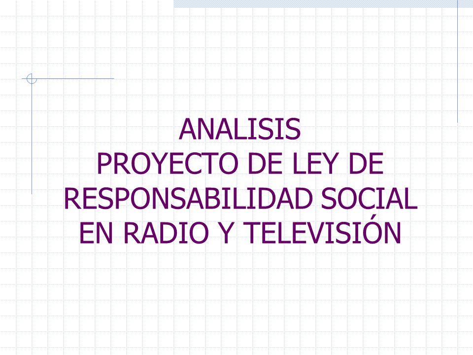 ANALISIS PROYECTO DE LEY DE RESPONSABILIDAD SOCIAL EN RADIO Y TELEVISIÓN